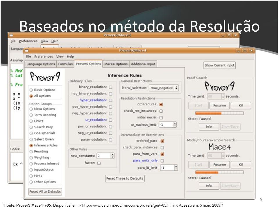 9 Sucessor do Otter Constante desenvolvimento Interface Gráfica Prover9 / Mace4 Baseados no método da Resolução