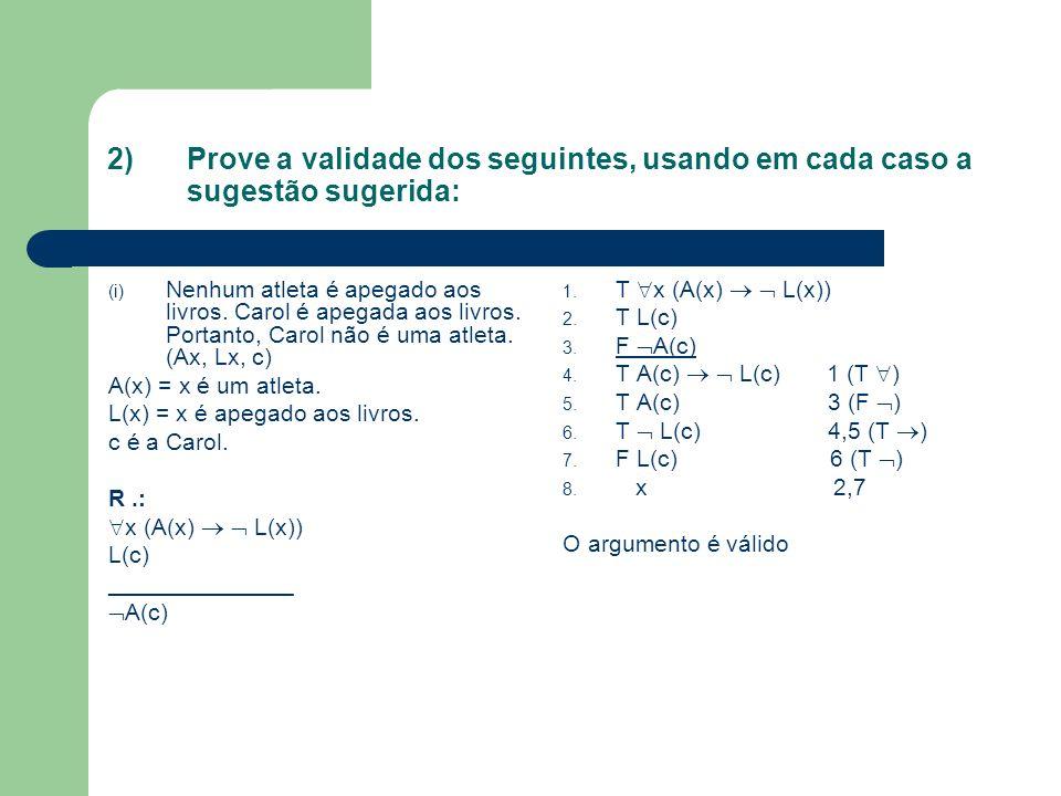 2)Prove a validade dos seguintes, usando em cada caso a sugestão sugerida: (i) Nenhum atleta é apegado aos livros.