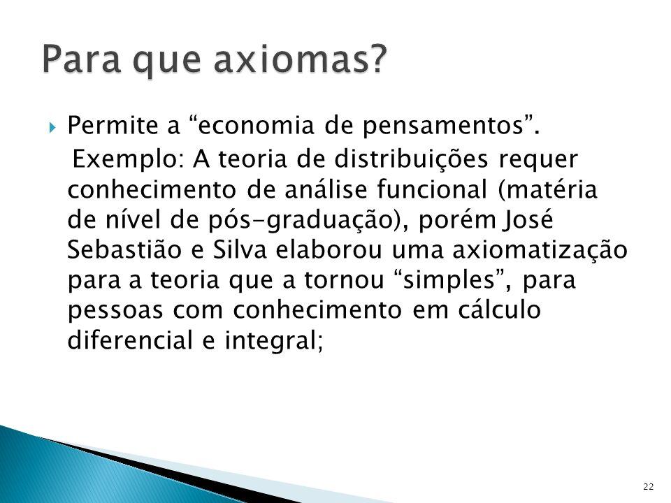 Permite a economia de pensamentos. Exemplo: A teoria de distribuições requer conhecimento de análise funcional (matéria de nível de pós-graduação), po