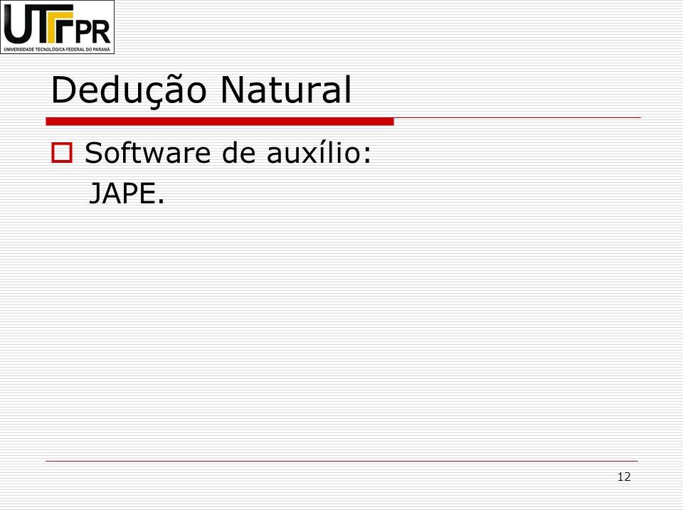 12 Dedução Natural Software de auxílio: JAPE.