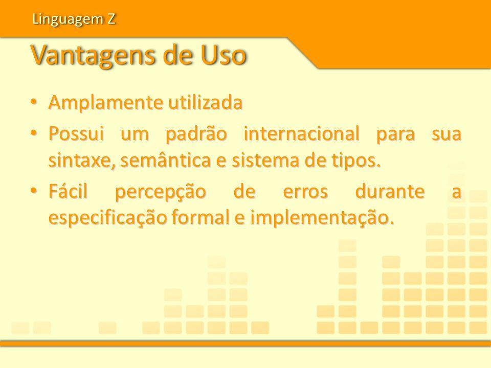 Vantagens de Uso Amplamente utilizada Amplamente utilizada Possui um padrão internacional para sua sintaxe, semântica e sistema de tipos. Possui um pa