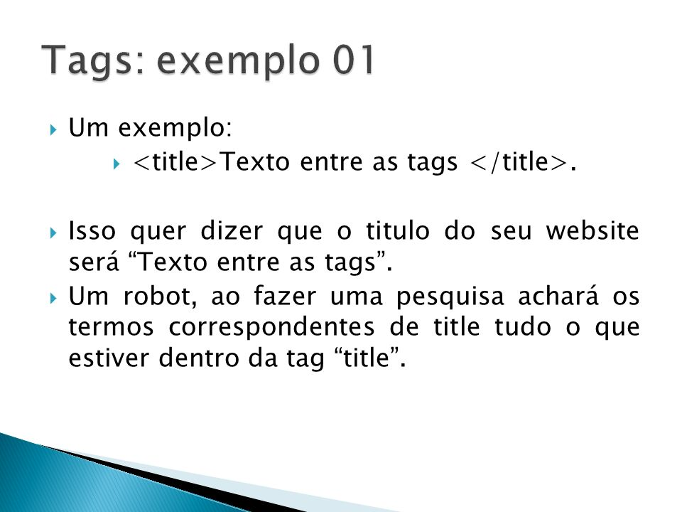 Um exemplo: Texto entre as tags.