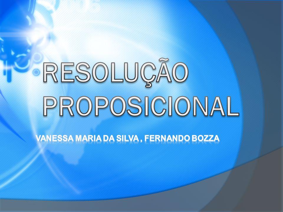 A resolução na lógica proposicional é um método de prova, regra de inferência.