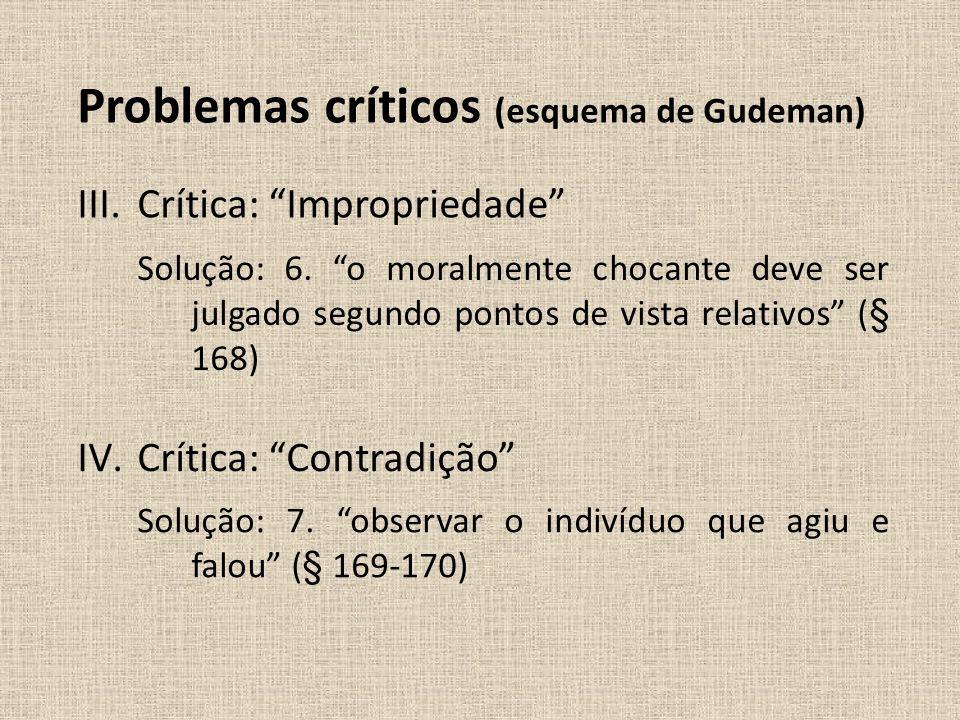 III.Crítica: Impropriedade Solução: 6. o moralmente chocante deve ser julgado segundo pontos de vista relativos (§ 168) IV.Crítica: Contradição Soluçã
