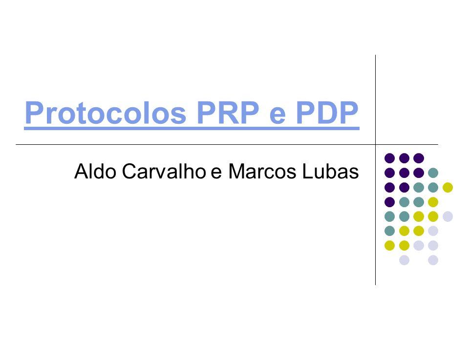 Protocolos PRP e PDP Aldo Carvalho e Marcos Lubas