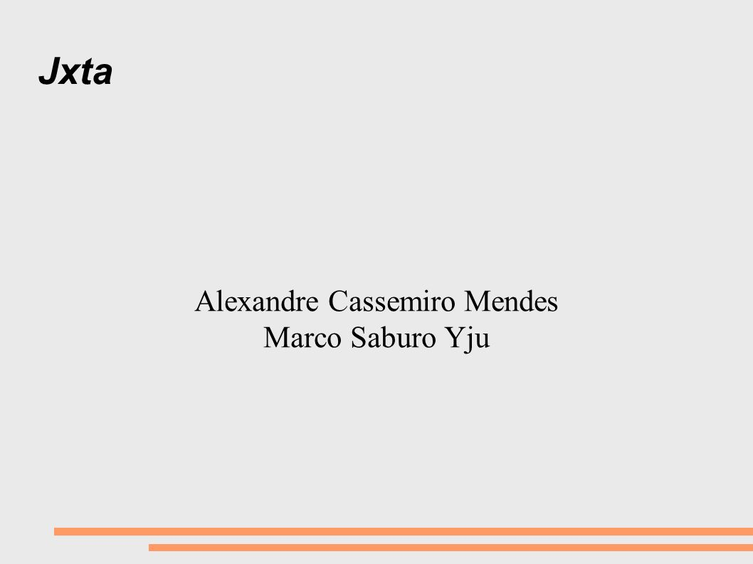 Jxta Alexandre Cassemiro Mendes Marco Saburo Yju
