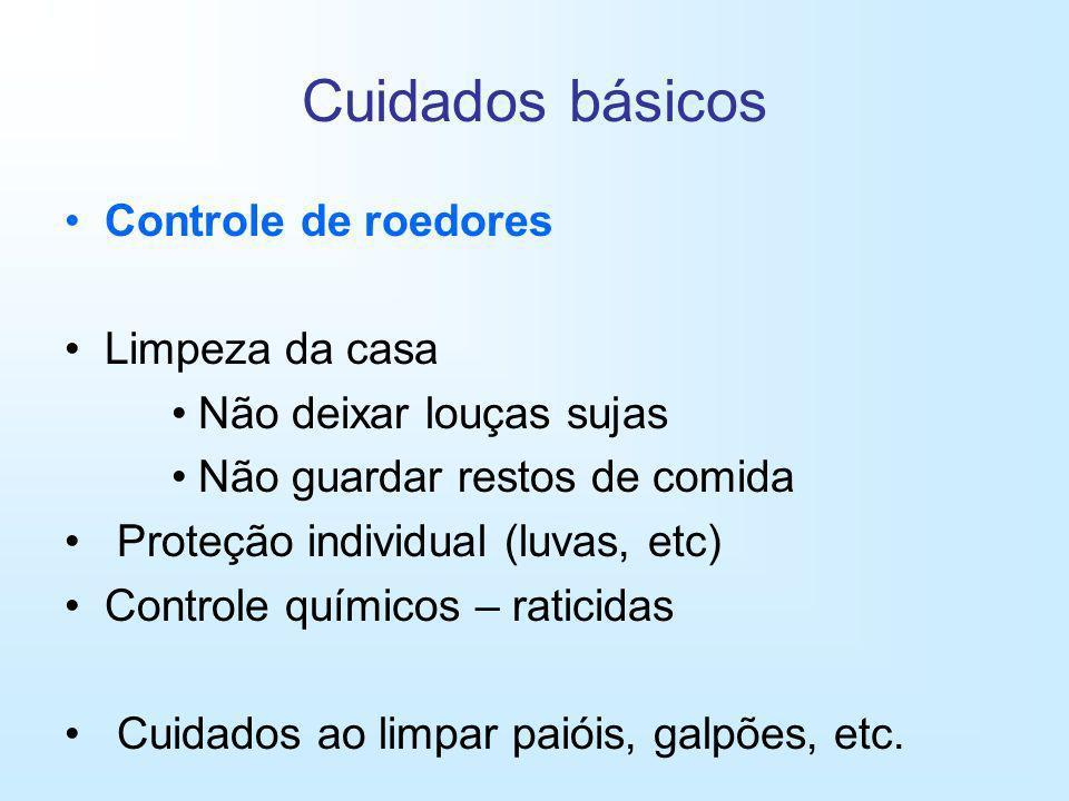 Cuidados básicos Controle de roedores Limpeza da casa Não deixar louças sujas Não guardar restos de comida Proteção individual (luvas, etc) Controle q