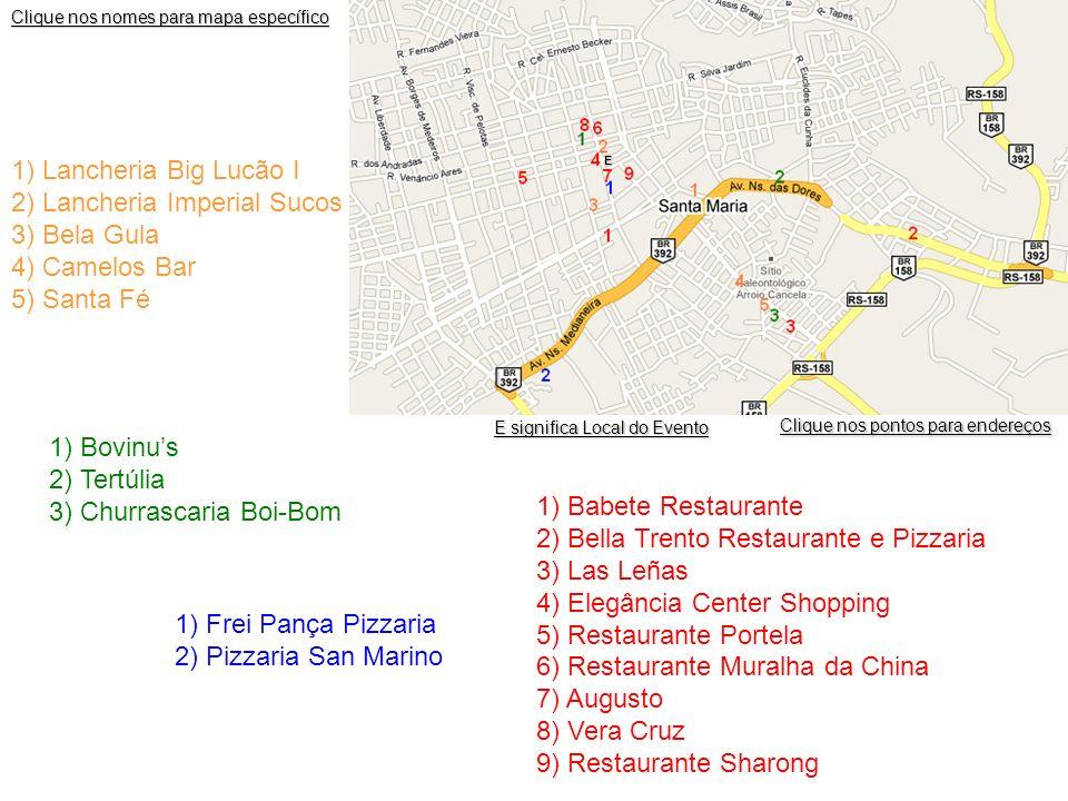 Clique nos nomes para mapa específico Clique nos pontos para endereços 1) Babete Restaurante 2) Bella Trento Restaurante e Pizzaria 3) Las Leñas 4) El