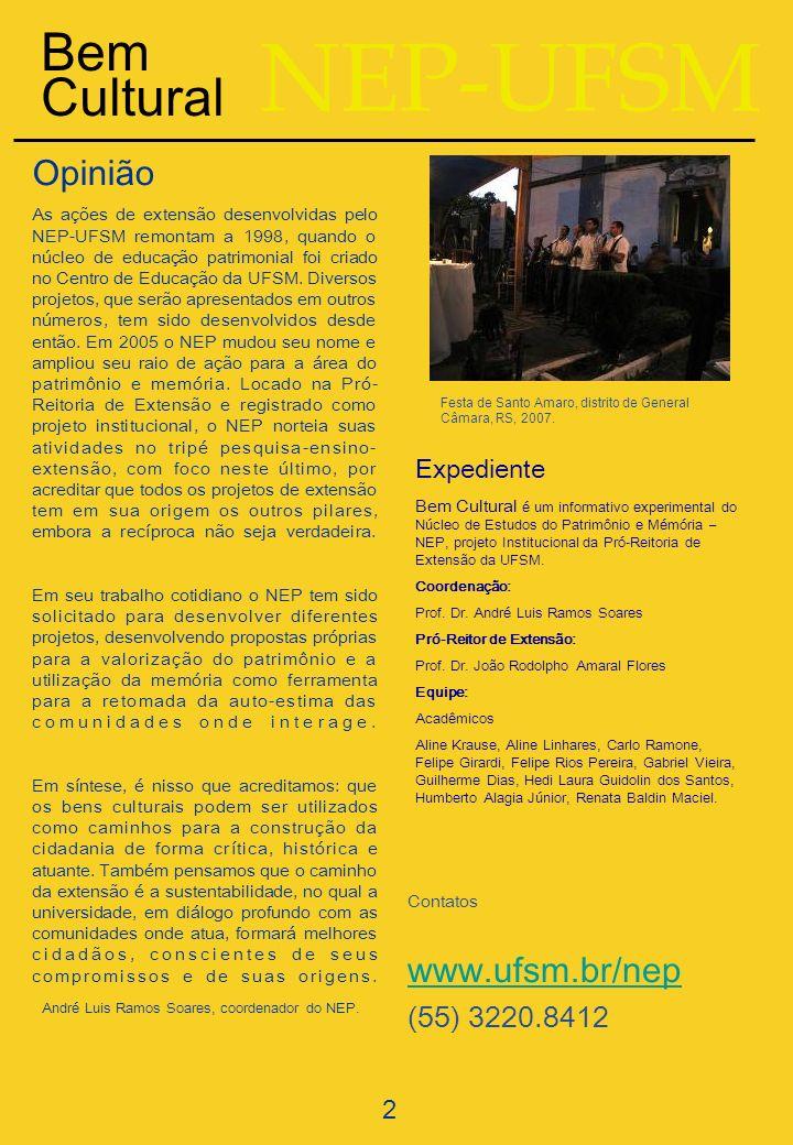 NEP-UFSM Expediente Bem Cultural é um informativo experimental do Núcleo de Estudos do Patrimônio e Mémória – NEP, projeto Institucional da Pró-Reitor