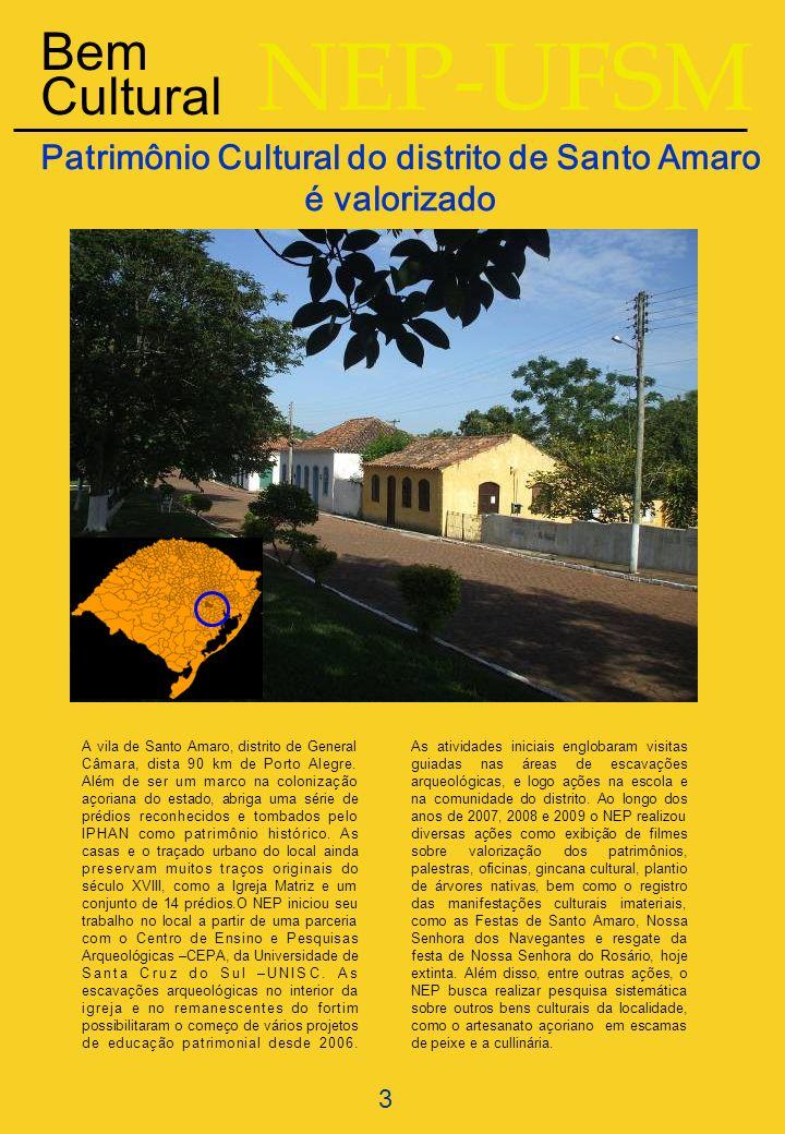 3 Patrimônio Cultural do distrito de Santo Amaro é valorizado A vila de Santo Amaro, distrito de General Câmara, dista 90 km de Porto Alegre. Além de