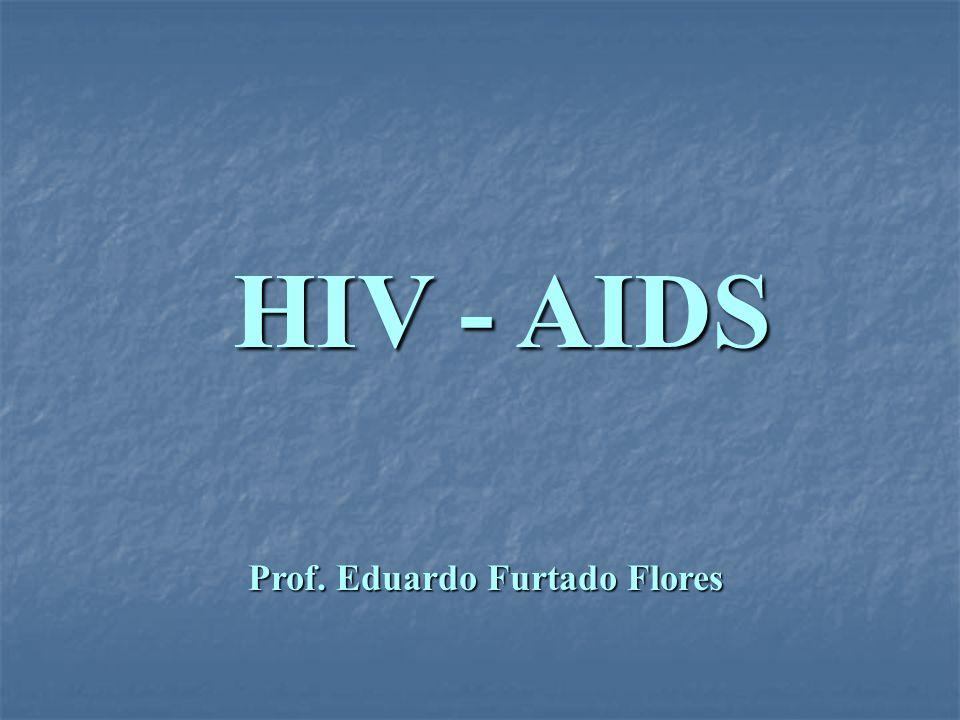 Prof. Eduardo Furtado Flores HIV - AIDS