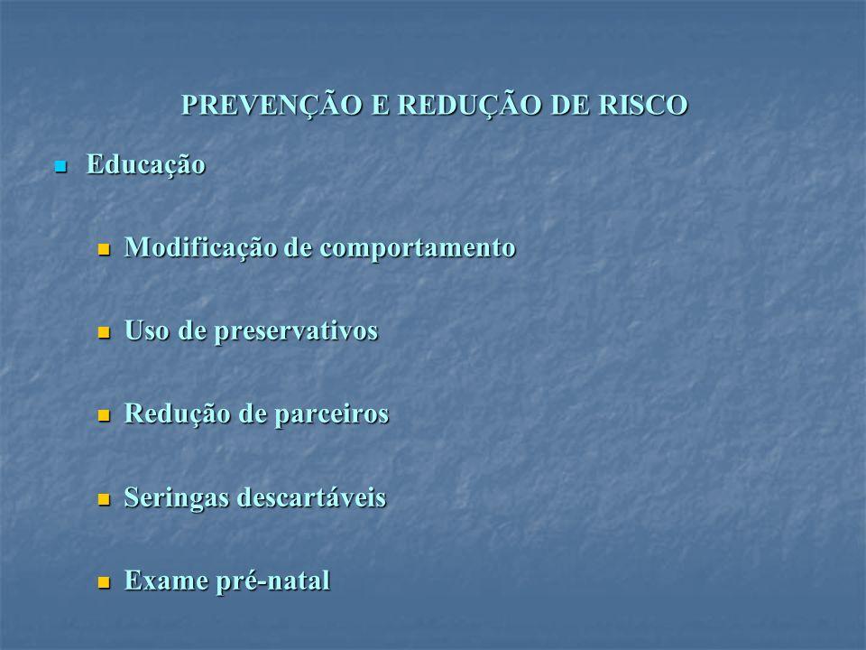 PREVENÇÃO E REDUÇÃO DE RISCO Educação Educação Modificação de comportamento Modificação de comportamento Uso de preservativos Uso de preservativos Red