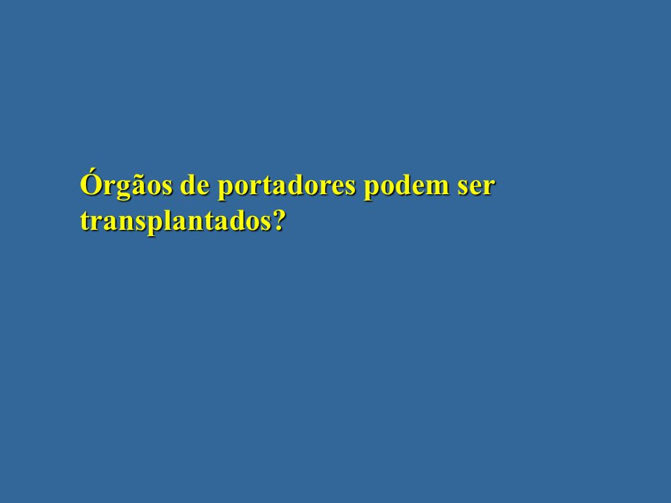 Órgãos de portadores podem ser transplantados?