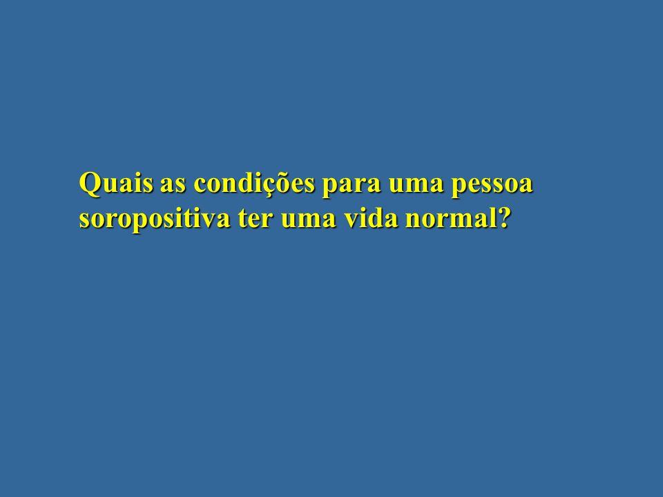 Quais as condições para uma pessoa soropositiva ter uma vida normal?