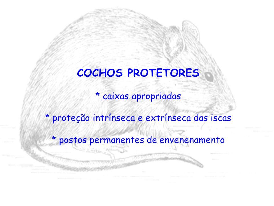 COCHOS PROTETORES * caixas apropriadas * proteção intrínseca e extrínseca das iscas * postos permanentes de envenenamento