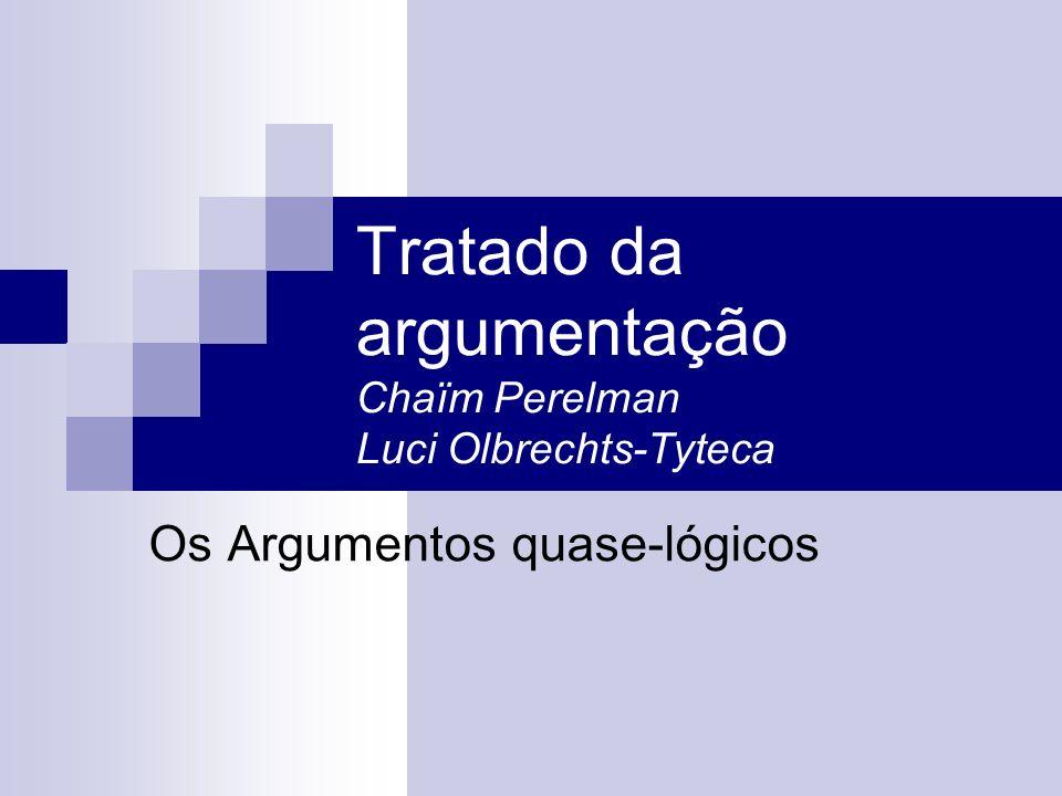 Tratado da argumentação Chaïm Perelman Luci Olbrechts-Tyteca Os Argumentos quase-lógicos