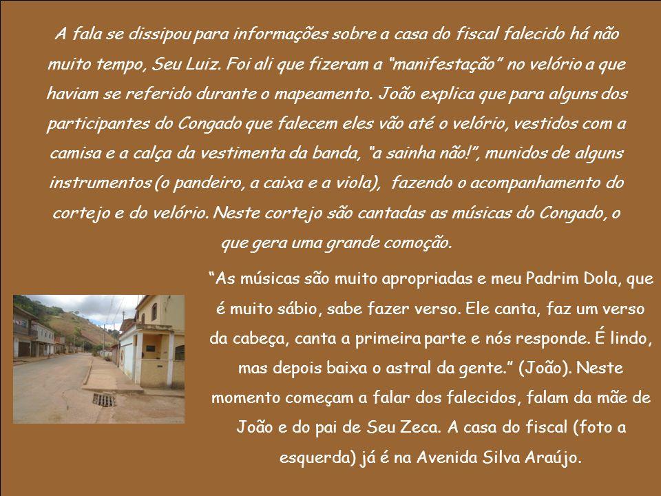 A fala se dissipou para informações sobre a casa do fiscal falecido há não muito tempo, Seu Luiz.