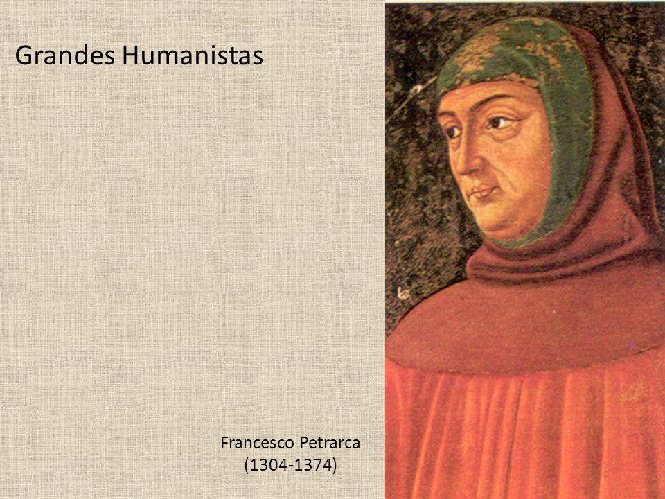 Francesco Petrarca (1304-1374) Grandes Humanistas