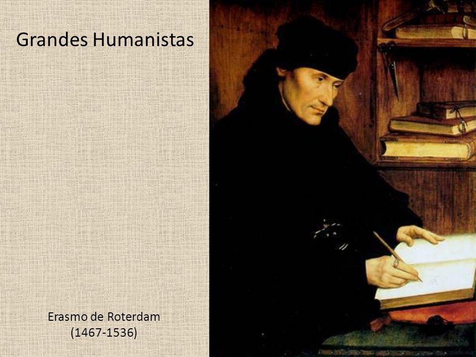 Erasmo de Roterdam (1467-1536) Grandes Humanistas