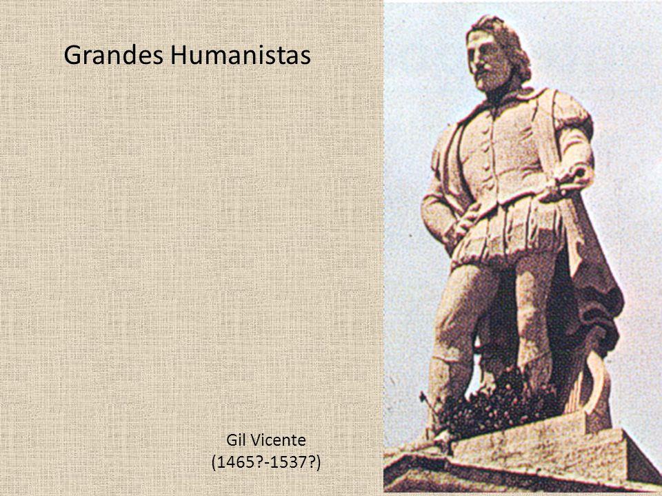 Gil Vicente (1465?-1537?) Grandes Humanistas