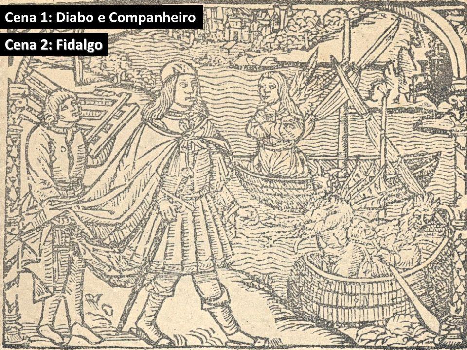 Cena 1: Diabo e Companheiro Cena 2: Fidalgo