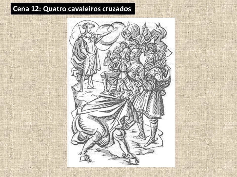 Cena 12: Quatro cavaleiros cruzados