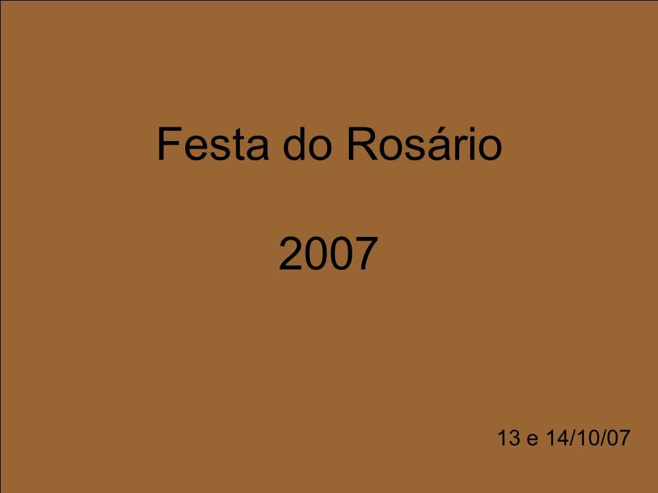 Festa do Rosário 2007 13 e 14/10/07