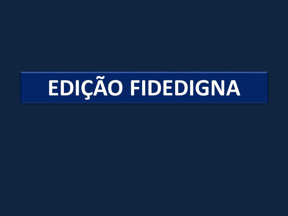 EDIÇÃO FIDEDIGNA
