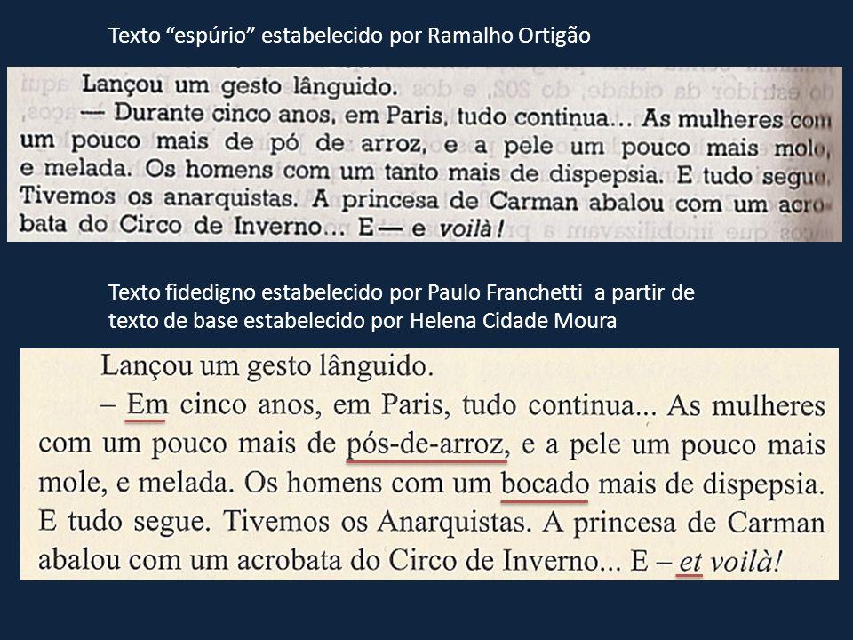 Texto espúrio estabelecido por Ramalho Ortigão Texto fidedigno estabelecido por Paulo Franchetti a partir de texto de base estabelecido por Helena Cid