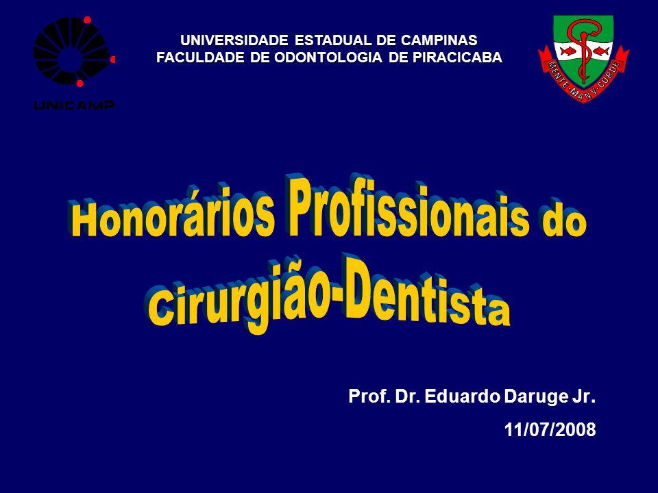 UNIVERSIDADE ESTADUAL DE CAMPINAS FACULDADE DE ODONTOLOGIA DE PIRACICABA Prof. Dr. Eduardo Daruge Jr. 11/07/2008