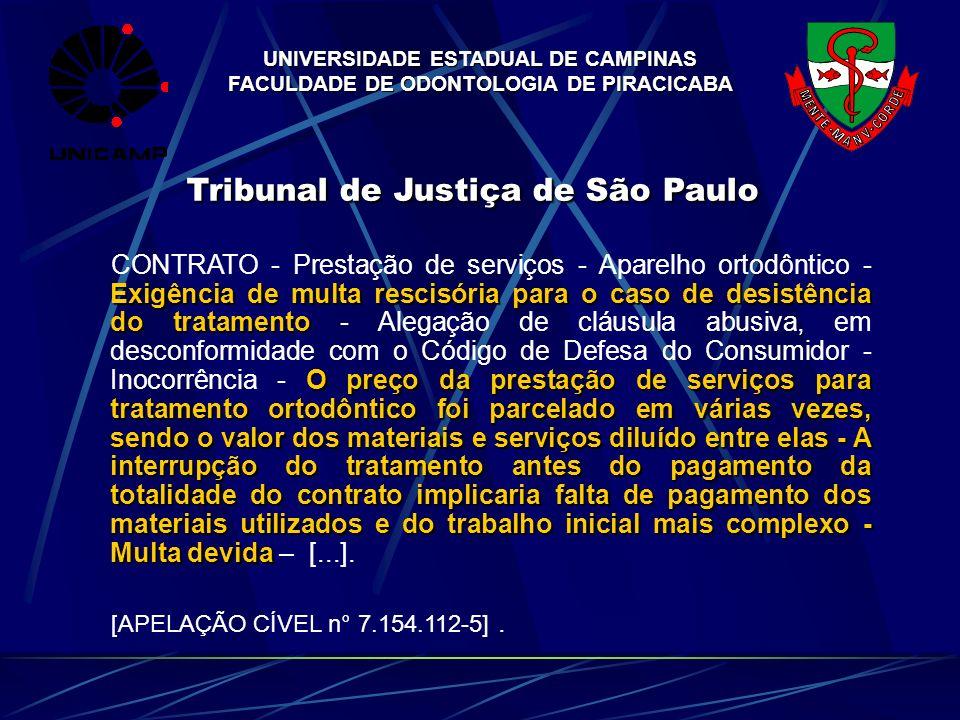UNIVERSIDADE ESTADUAL DE CAMPINAS FACULDADE DE ODONTOLOGIA DE PIRACICABA Tribunal de Justiça de São Paulo Exigência de multa rescisória para o caso de