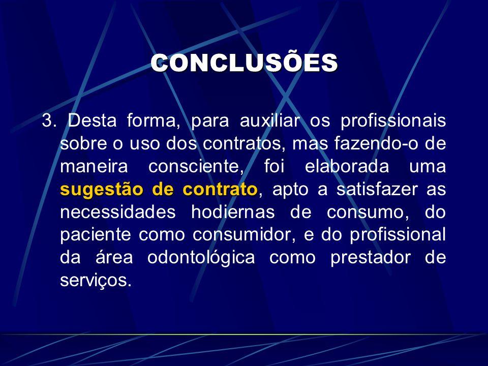 CONCLUSÕES sugestão de contrato 3. Desta forma, para auxiliar os profissionais sobre o uso dos contratos, mas fazendo-o de maneira consciente, foi ela