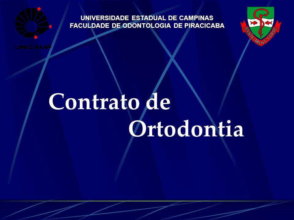 UNIVERSIDADE ESTADUAL DE CAMPINAS FACULDADE DE ODONTOLOGIA DE PIRACICABA Contrato de Ortodontia