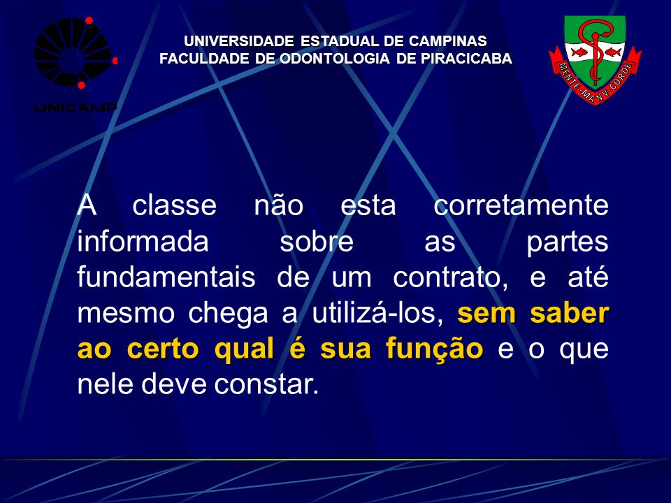 UNIVERSIDADE ESTADUAL DE CAMPINAS FACULDADE DE ODONTOLOGIA DE PIRACICABA sem saber ao certo qual é sua função A classe não esta corretamente informada