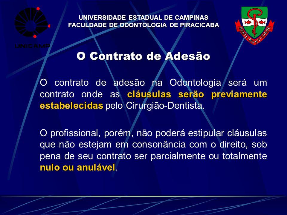 UNIVERSIDADE ESTADUAL DE CAMPINAS FACULDADE DE ODONTOLOGIA DE PIRACICABA O Contrato de Adesão cláusulas serão previamente estabelecidas O contrato de