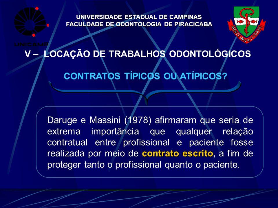 UNIVERSIDADE ESTADUAL DE CAMPINAS FACULDADE DE ODONTOLOGIA DE PIRACICABA V – LOCAÇÃO DE TRABALHOS ODONTOLÓGICOS CONTRATOS TÍPICOS OU ATÍPICOS? contrat