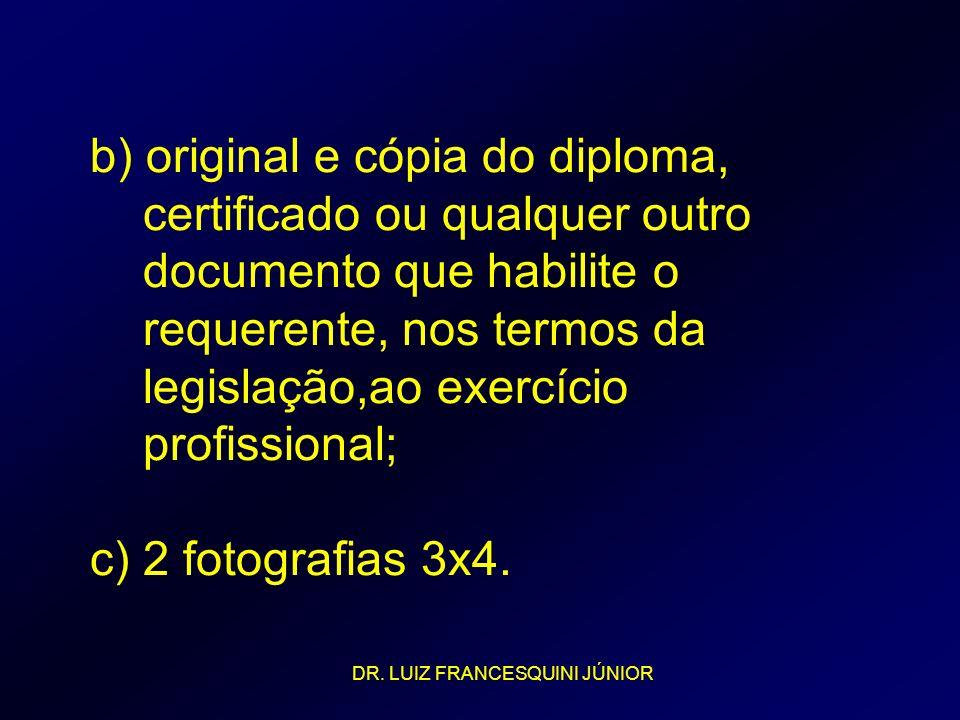b) original e cópia do diploma, certificado ou qualquer outro documento que habilite o requerente, nos termos da legislação,ao exercício profissional;