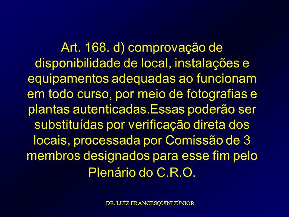 Art. 168. d) comprovação de disponibilidade de local, instalações e equipamentos adequadas ao funcionam em todo curso, por meio de fotografias e plant
