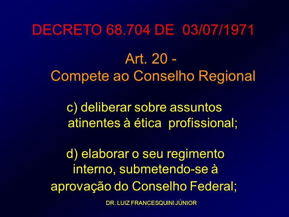 c) deliberar sobre assuntos atinentes à ética profissional; d) elaborar o seu regimento interno, submetendo-se à aprovação do Conselho Federal; DECRET