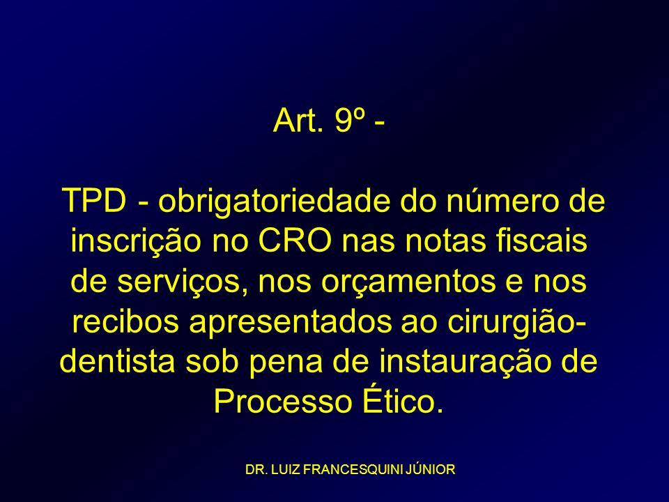 Art. 9º - TPD - obrigatoriedade do número de inscrição no CRO nas notas fiscais de serviços, nos orçamentos e nos recibos apresentados ao cirurgião- d