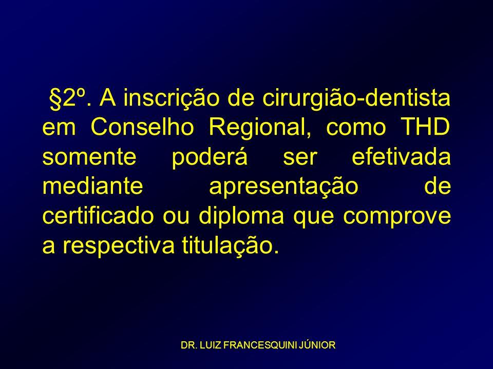 §2º. A inscrição de cirurgião-dentista em Conselho Regional, como THD somente poderá ser efetivada mediante apresentação de certificado ou diploma que
