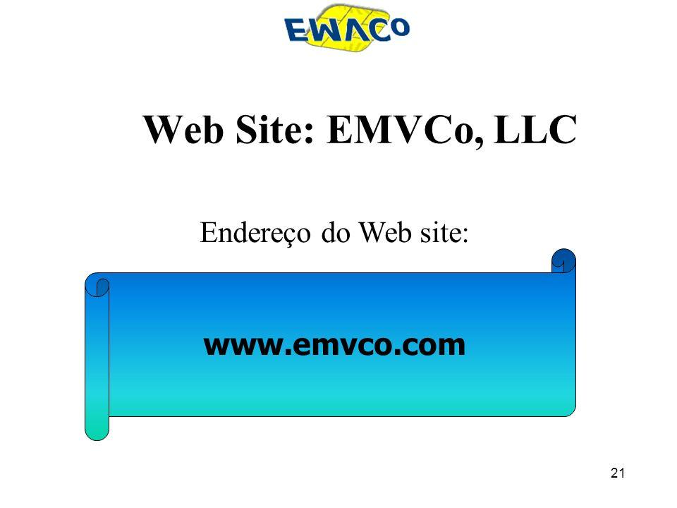21 Web Site: EMVCo, LLC Endereço do Web site: www.emvco.com