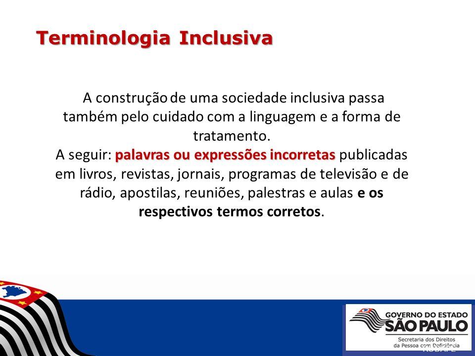 RODAPÉ A construção de uma sociedade inclusiva passa também pelo cuidado com a linguagem e a forma de tratamento. palavras ou expressões incorretas A