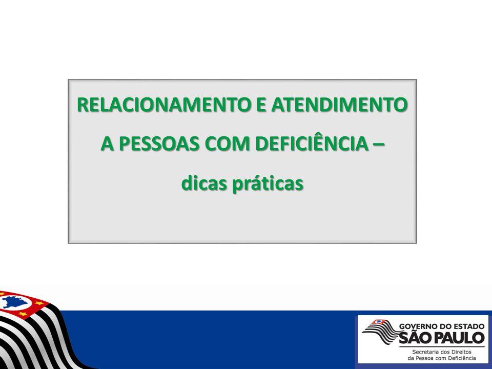 RELACIONAMENTO E ATENDIMENTO A PESSOAS COM DEFICIÊNCIA – dicas práticas