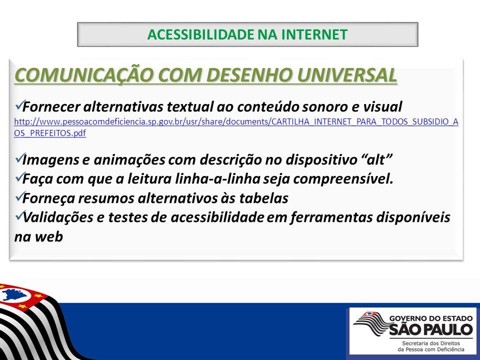 ACESSIBILIDADE NA INTERNET COMUNICAÇÃO COM DESENHO UNIVERSAL Fornecer alternativas textual ao conteúdo sonoro e visual http://www.pessoacomdeficiencia