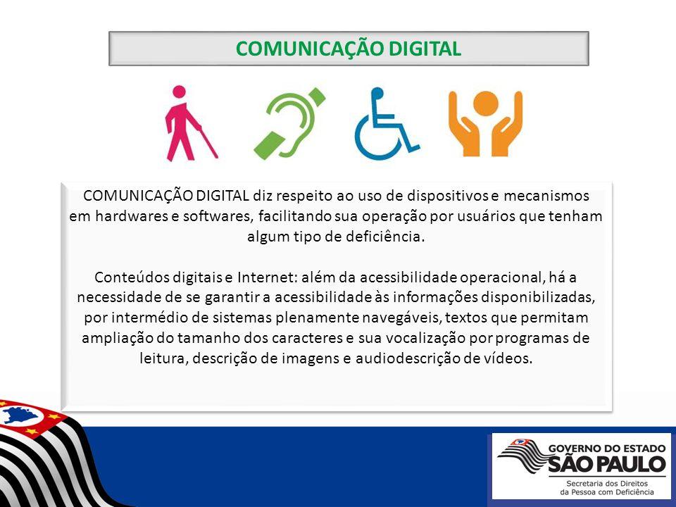 COMUNICAÇÃO DIGITAL A COMUNICAÇÃO DIGITAL é necessária para proporcionar o pleno usufruto do mundo digital por todas as pessoas, fortalecendo a inclusão e a participação cidadã por meio do acesso à informação.