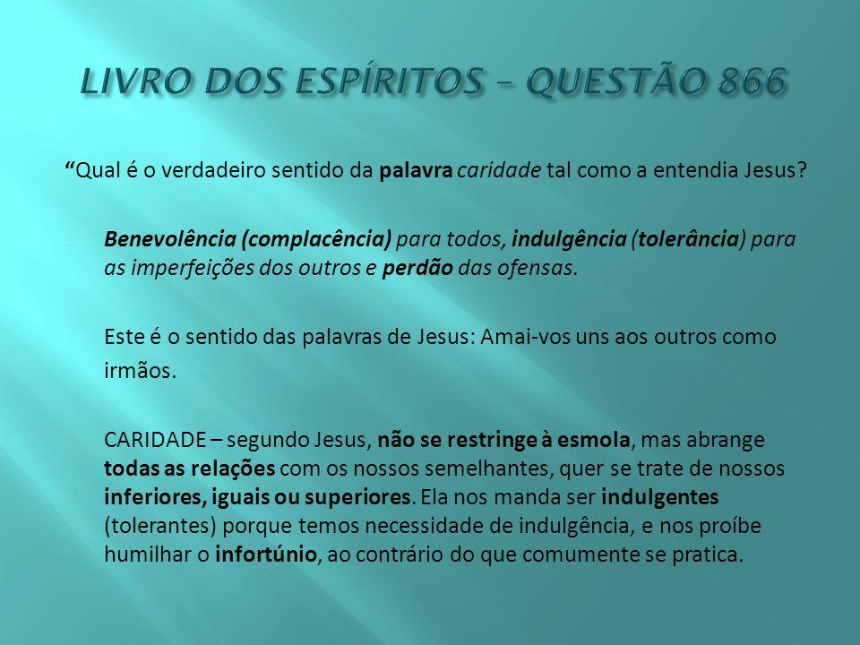 Qual é o verdadeiro sentido da palavra caridade tal como a entendia Jesus.