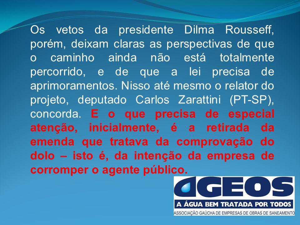 Os vetos da presidente Dilma Rousseff, porém, deixam claras as perspectivas de que o caminho ainda não está totalmente percorrido, e de que a lei precisa de aprimoramentos.