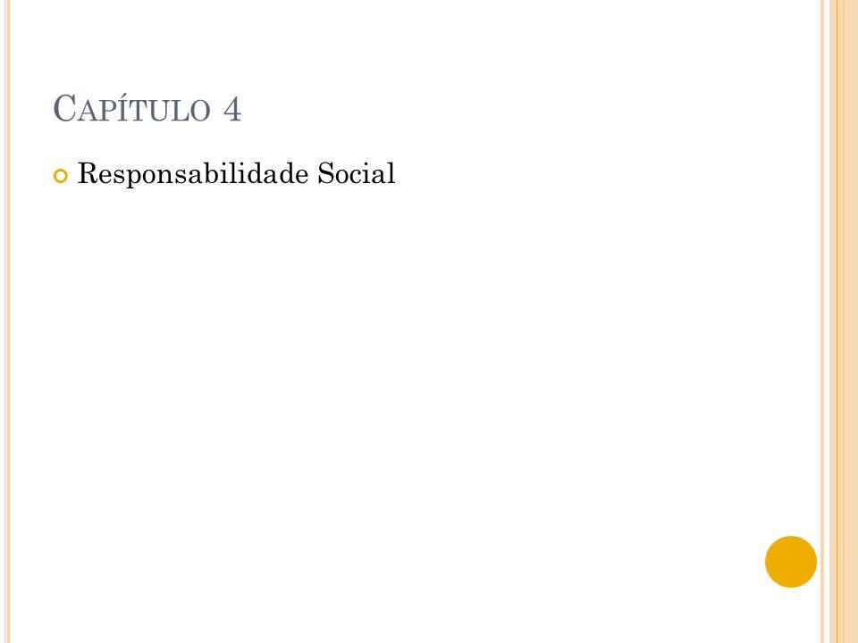 C APÍTULO 4 Responsabilidade Social