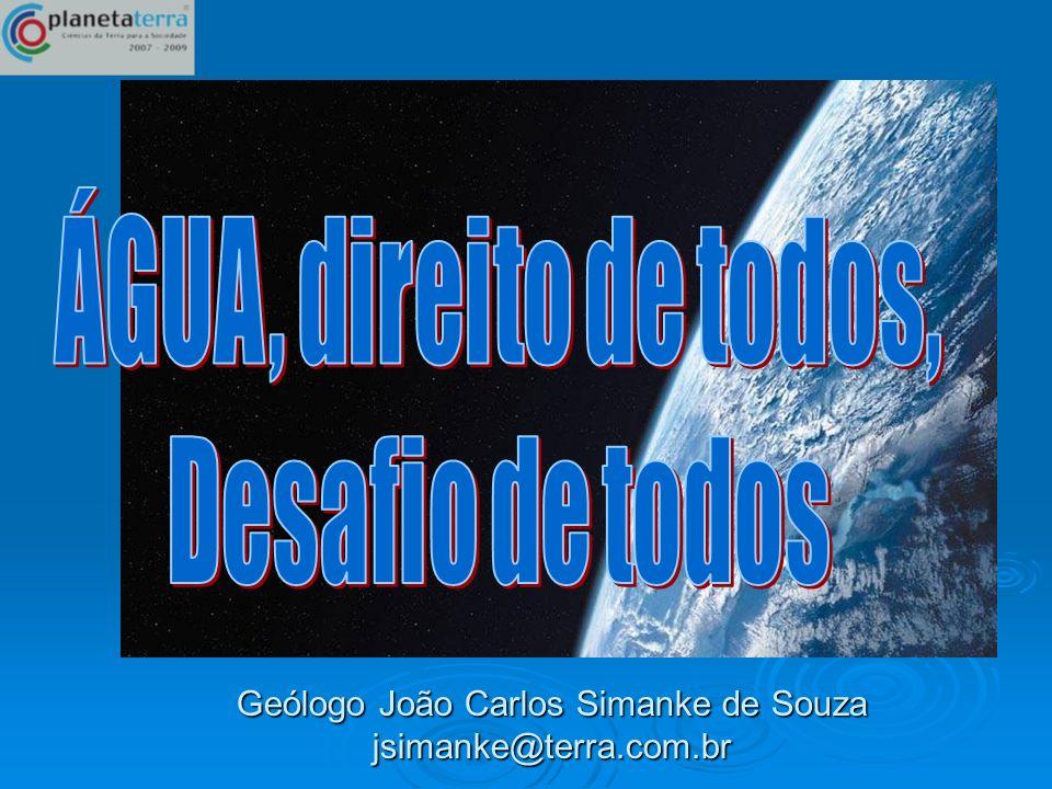 94.900.000 ocorrências Ciências da Terra para a Sociedade Água - direito de todos, desafio de todos